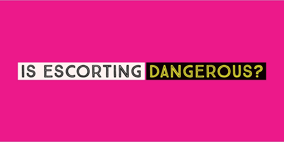 is escorting dangerous?
